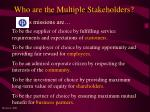 who are the multiple stakeholders