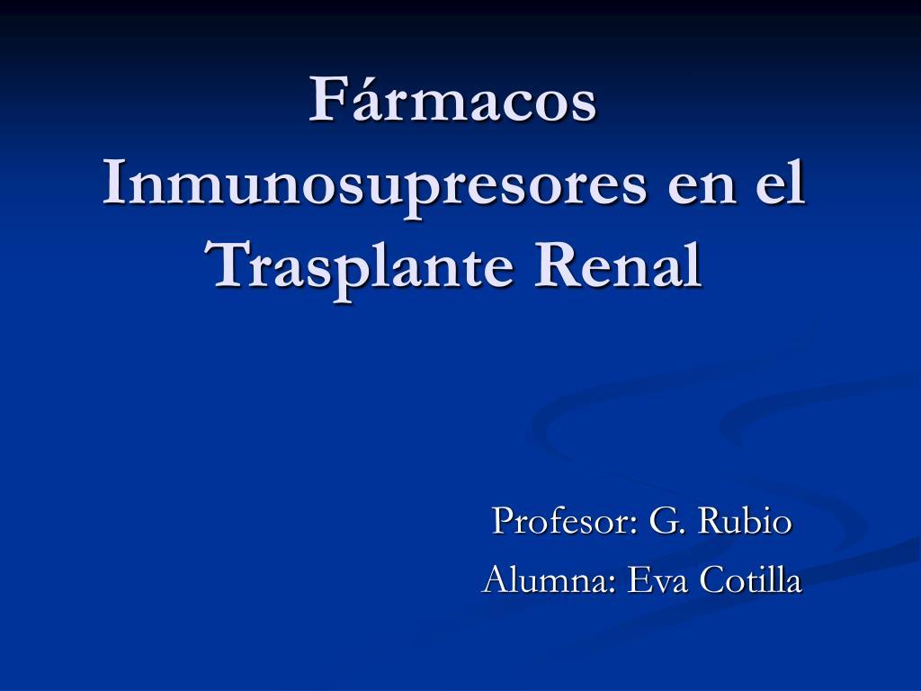 f rmacos inmunosupresores en el trasplante renal l.