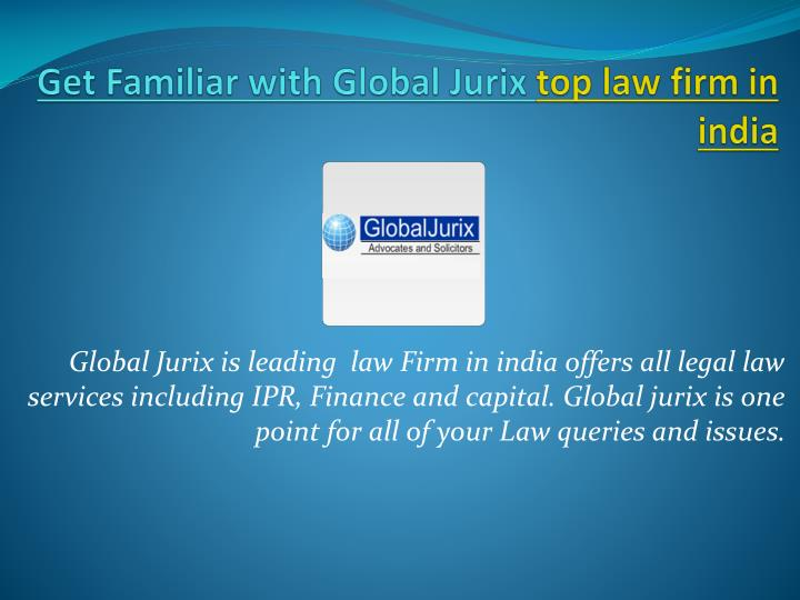 get familiar with global jurix top law firm in india n.