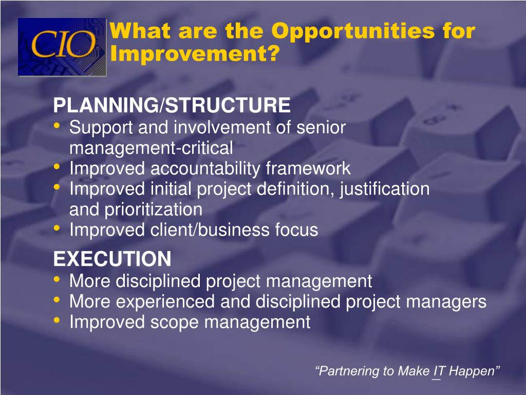 What are the Opportunities for Improvement?