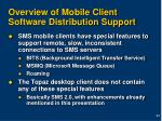 overview of mobile client software distribution support