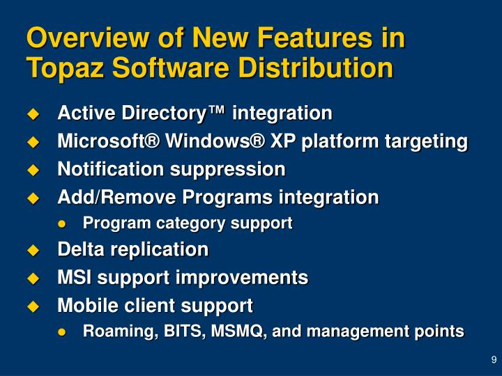 Overview of New Features in Topaz Software Distribution