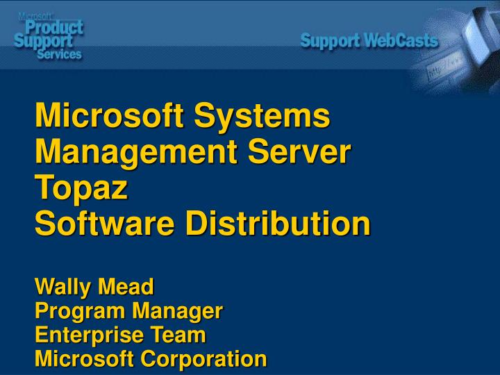 Microsoft Systems Management Server Topaz