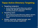 topaz active directory targeting