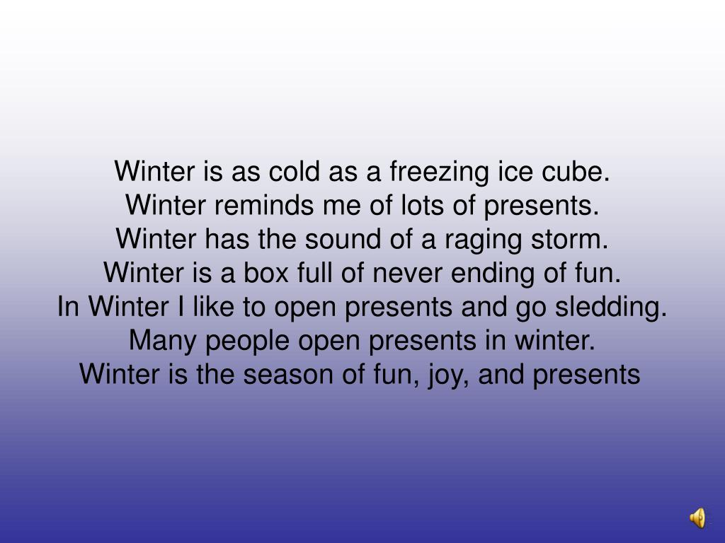 Winter is as cold as a freezing ice cube.