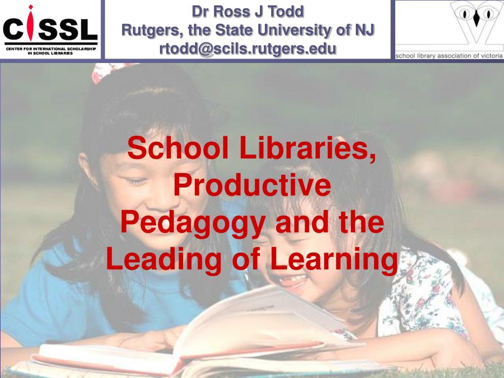 dr ross j todd rutgers the state university of nj rtodd@scils rutgers edu l.