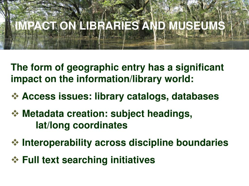 IMPACT ON LIBRARIES AND MUSEUMS