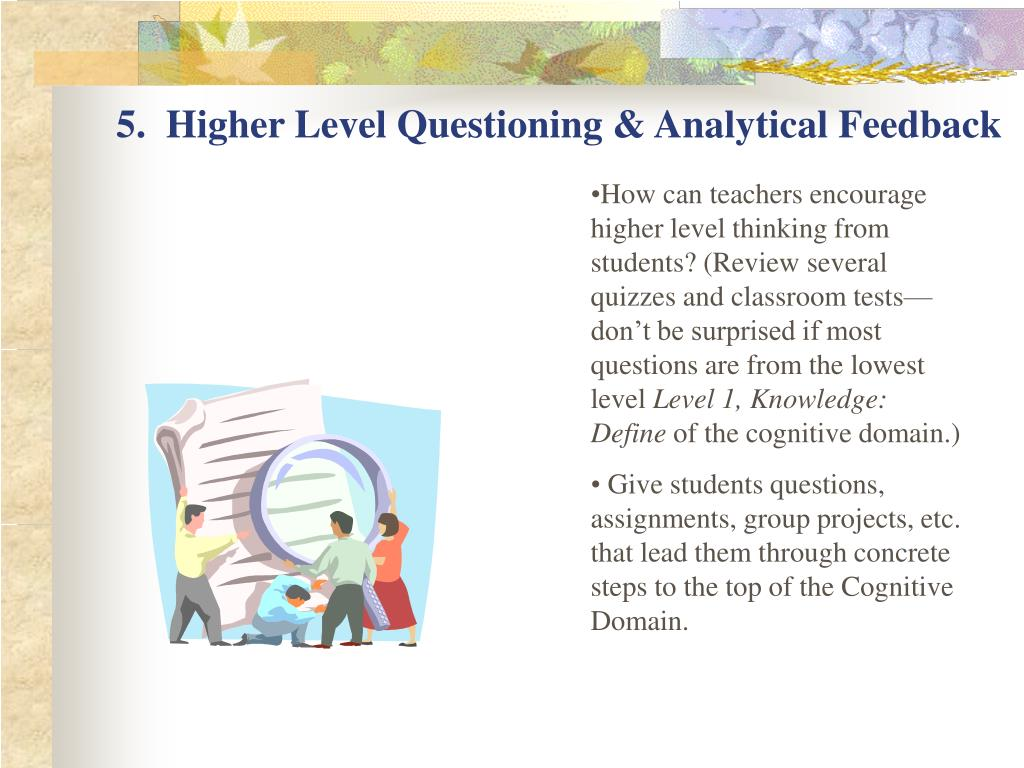 5.  Higher Level Questioning & Analytical Feedback