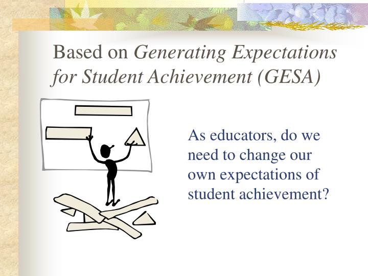 As educators do we need to change our own expectations of student achievement