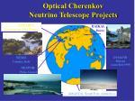 optical cherenkov neutrino telescope projects
