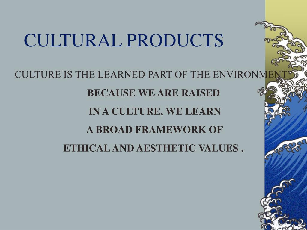 CULTURAL PRODUCTS