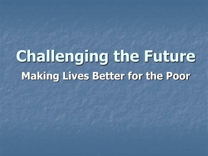 Challenging the future