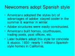 newcomers adopt spanish style