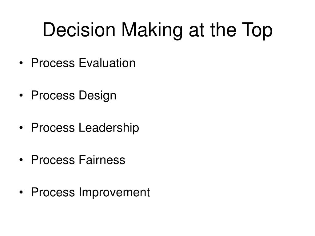 Decision Making at the Top