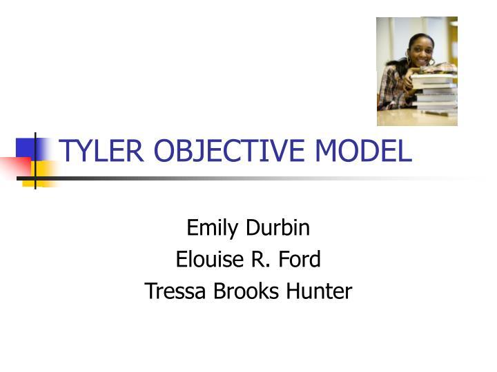 tyler objective model n.