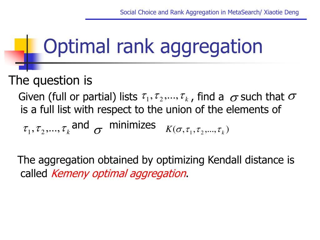 Optimal rank aggregation
