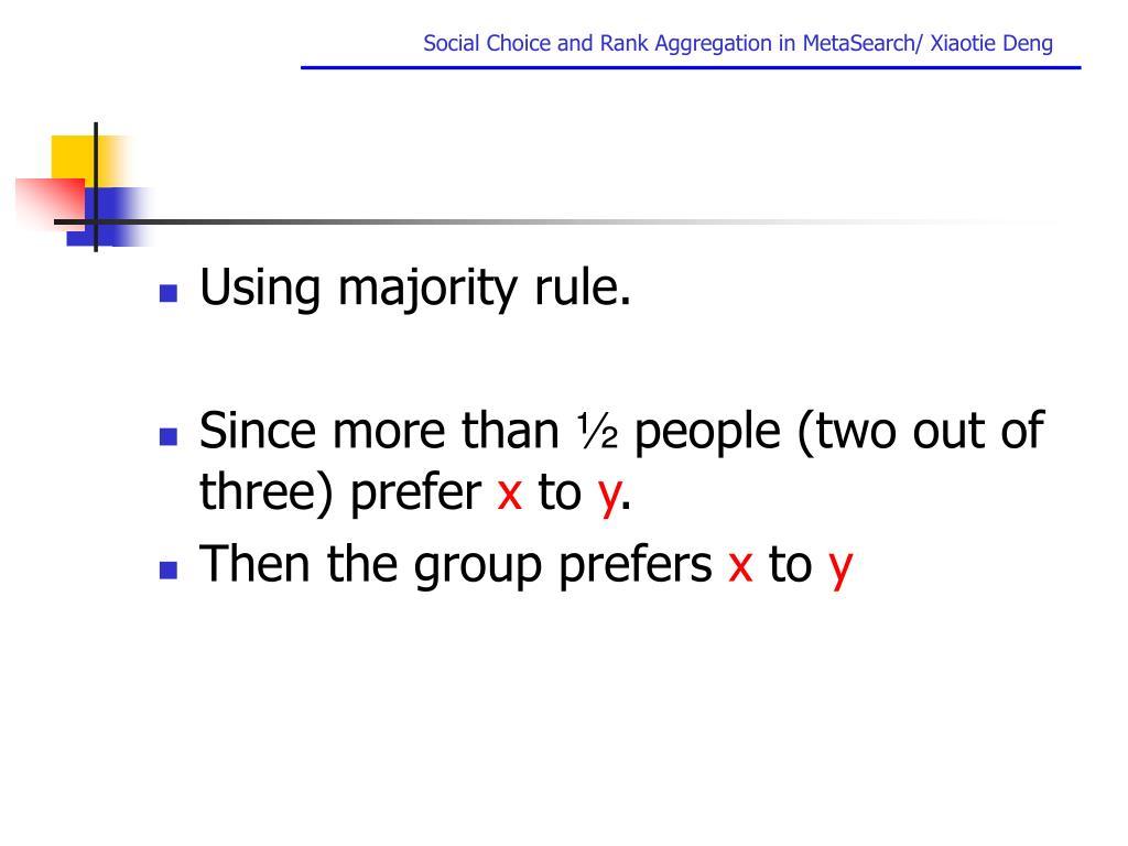 Using majority rule.
