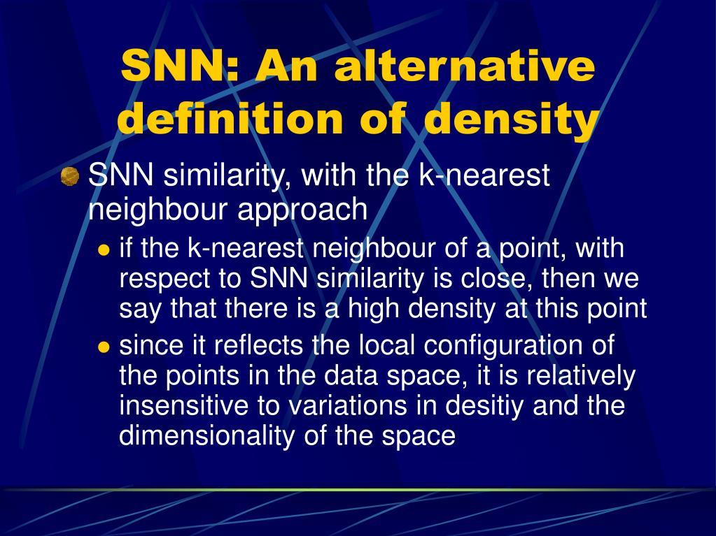 SNN: An alternative definition of