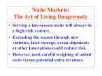 niche markets the art of living dangerously