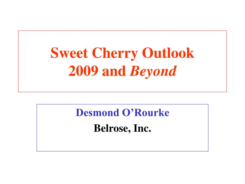 sweet cherry outlook 2009 and beyond l.