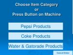 choose item category or press button on machine