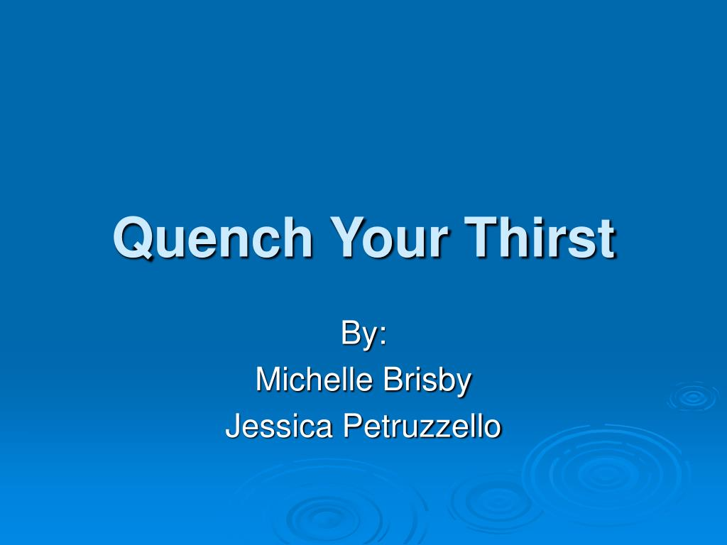 quench your thirst l.
