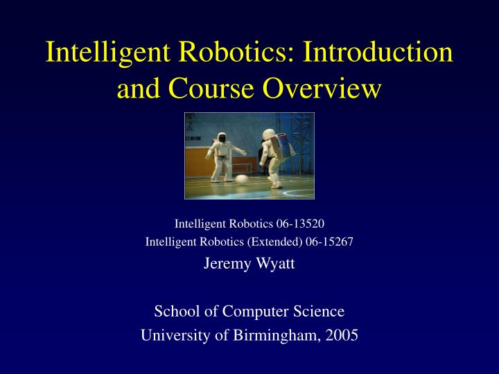 intelligent robotics introduction and course overview n.