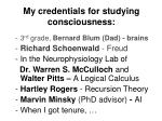 my credentials for studying consciousness1