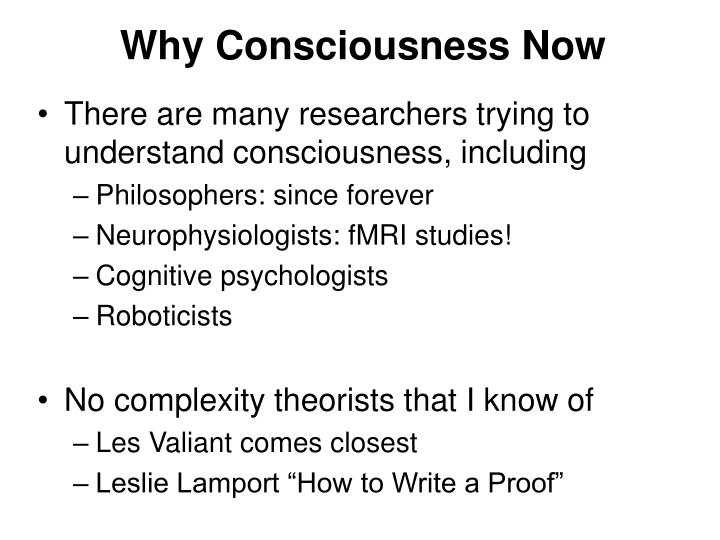 Why Consciousness Now