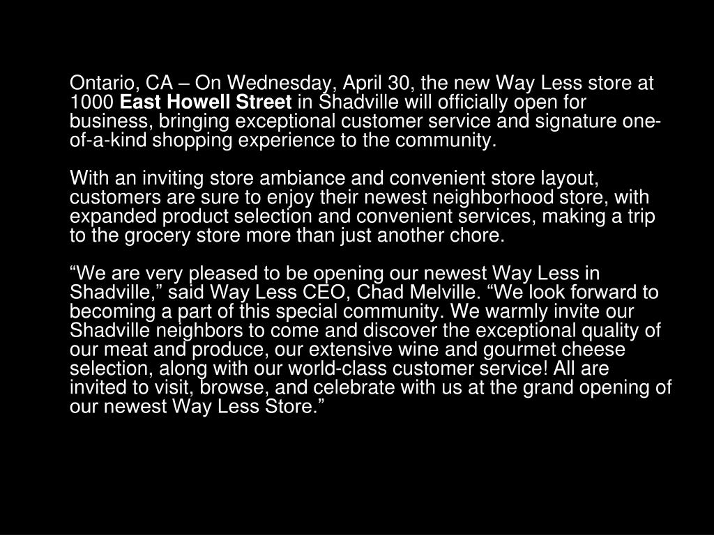 Ontario, CA – On Wednesday, April 30, the new Way Less store at 1000