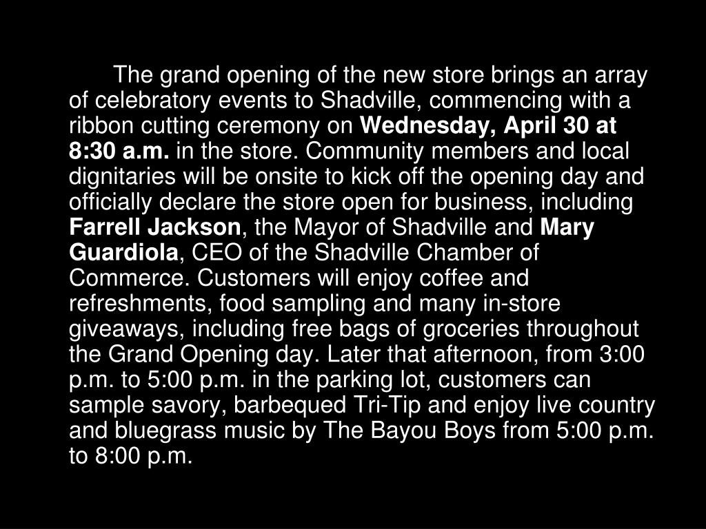 The grand opening of the new store brings an array of celebratory events to Shadville, commencing with a ribbon cutting ceremony on