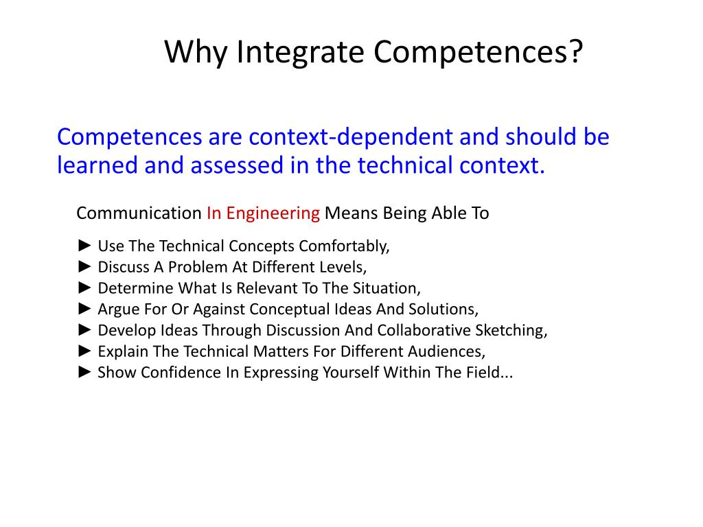 Competences are context-dependent and should be learned and assessed in the technical context.