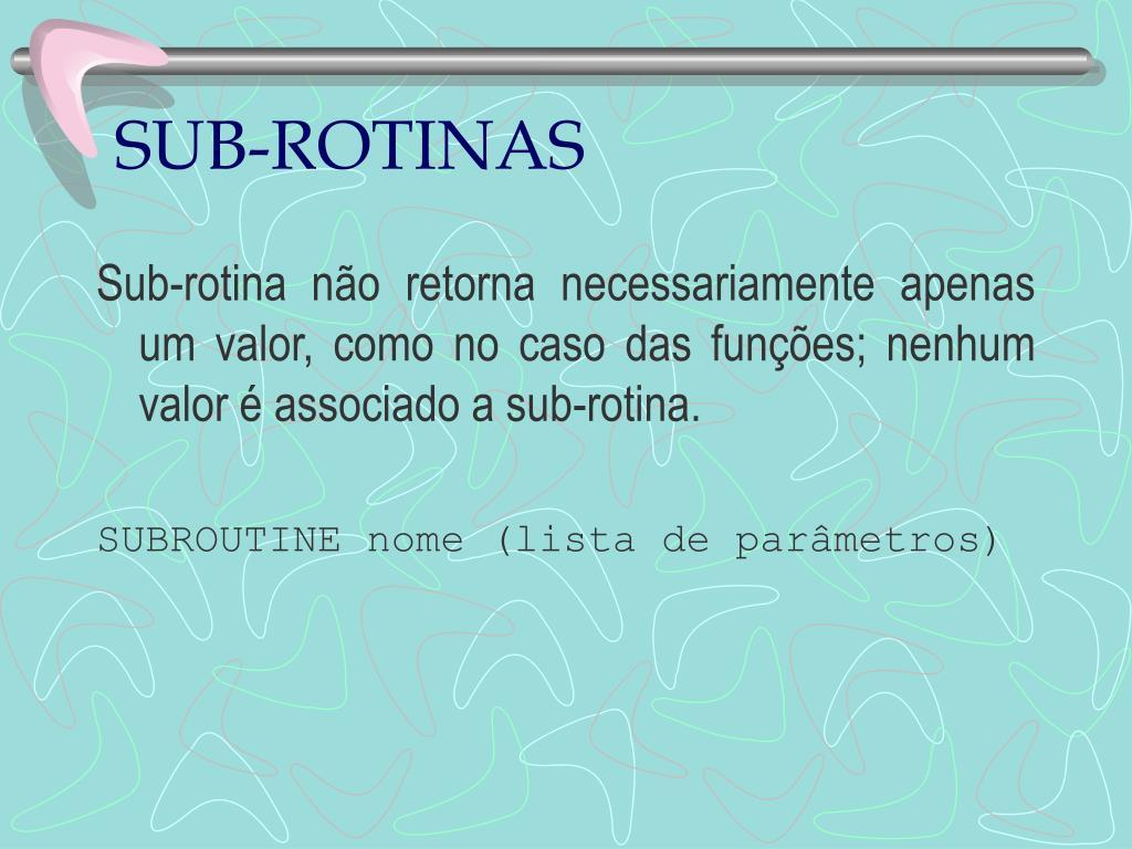 SUB-ROTINAS