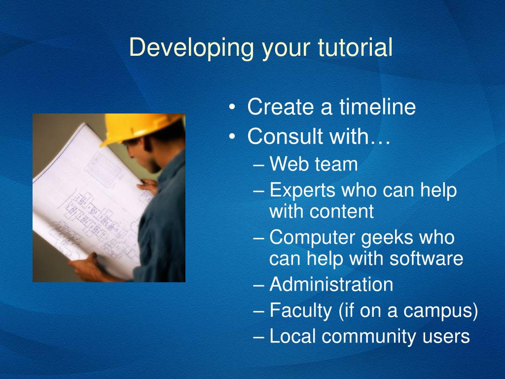 Developing your tutorial