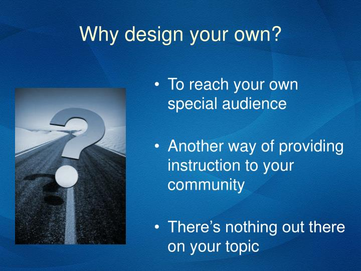Why design your own