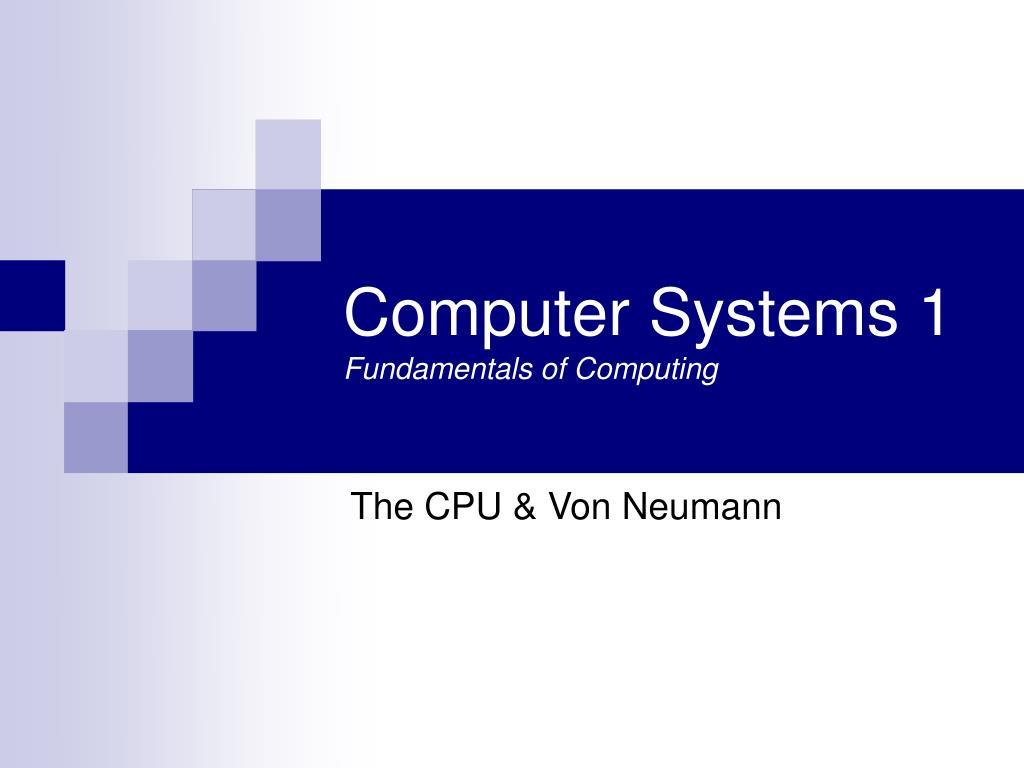 computer systems 1 fundamentals of computing l.