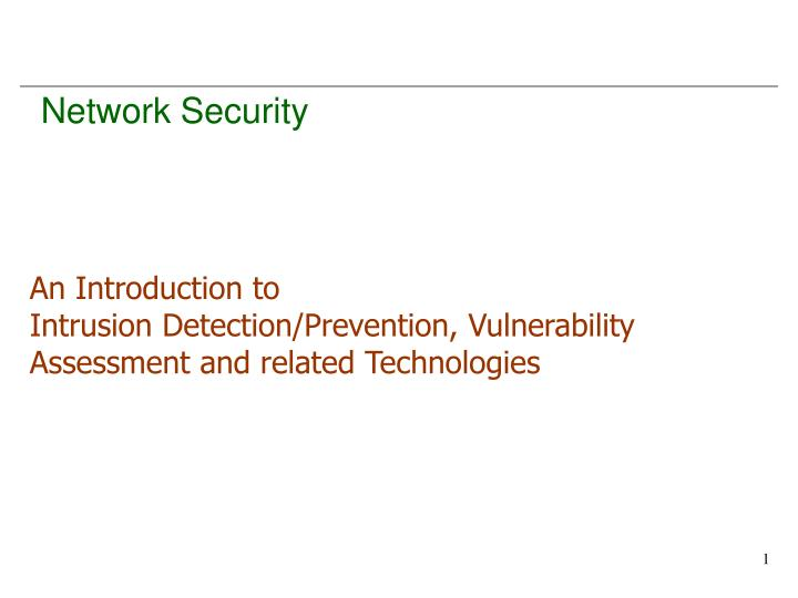 an introduction to intrusion detection prevention vulnerability assessment and related technologies n.