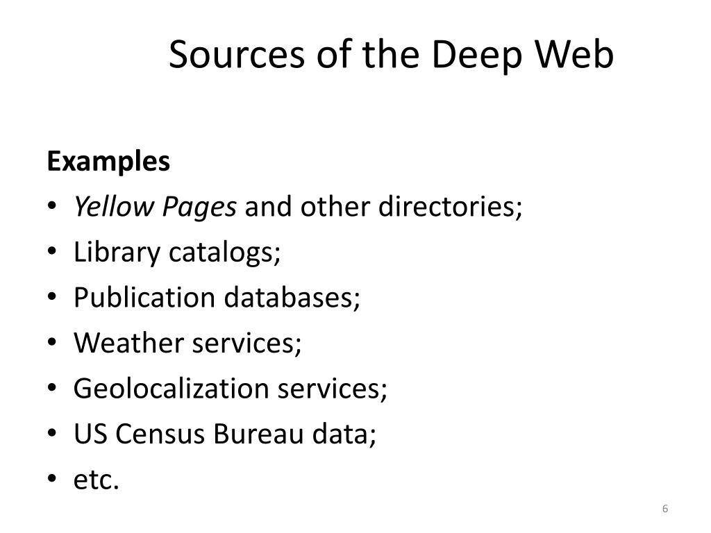 Sources of the Deep Web