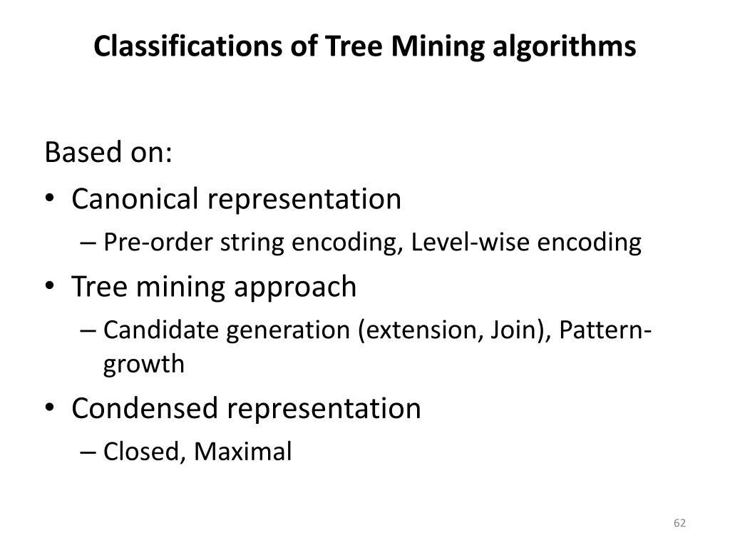 Classifications of Tree Mining algorithms