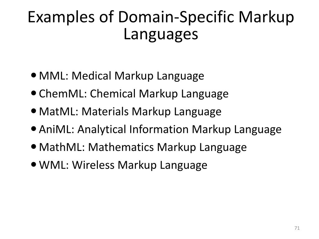 Examples of Domain-Specific Markup Languages