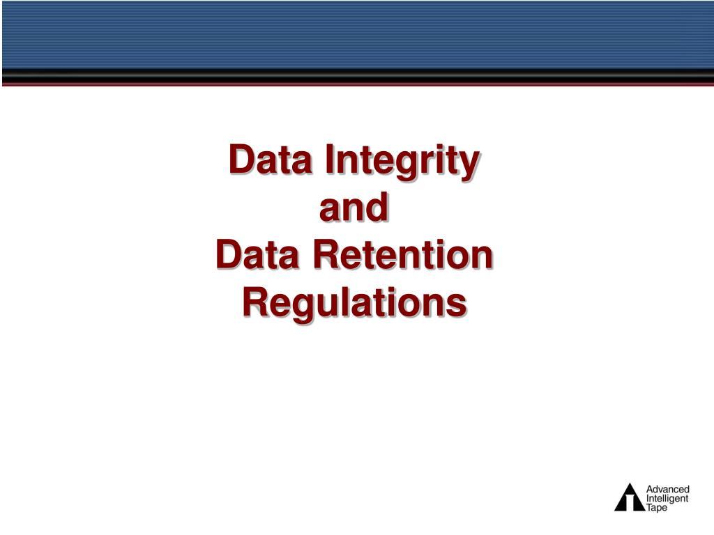 data integrity and data retention regulations l.