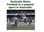 australia rules football is a popular sport in australia