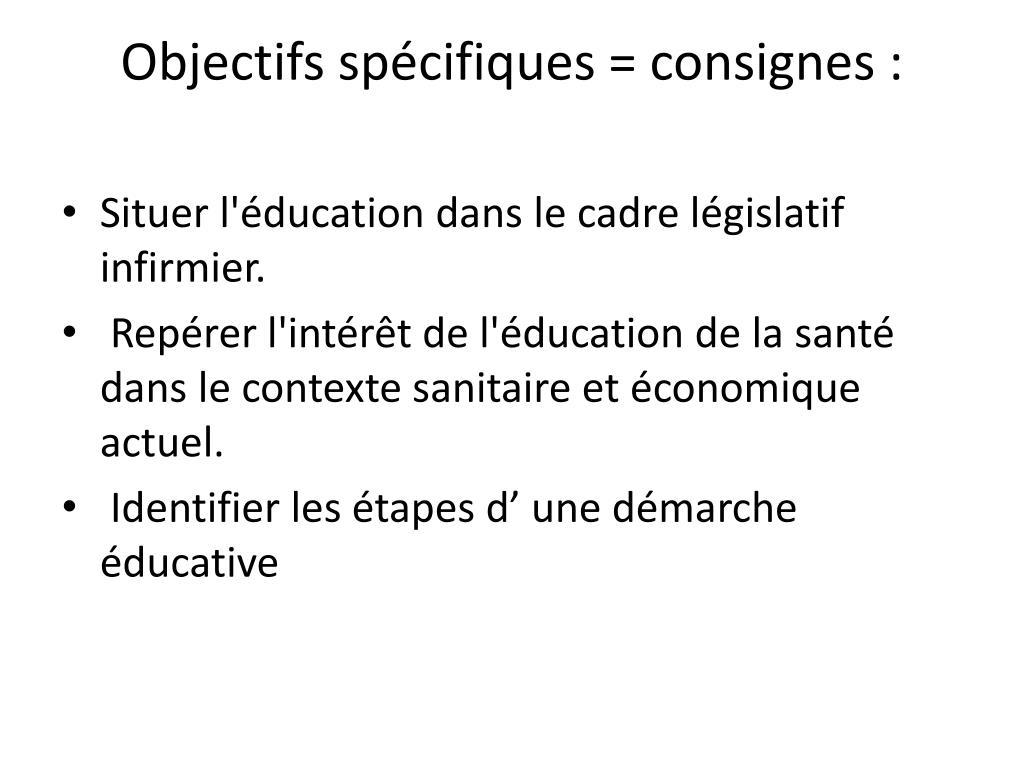 Objectifs spécifiques= consignes :