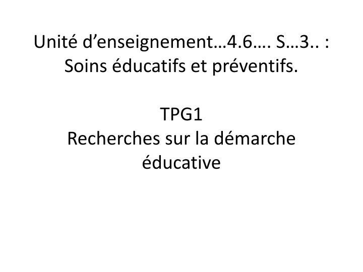Unit d enseignement 4 6 s 3 soins ducatifs et pr ventifs tpg1 recherches sur la d marche ducative