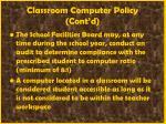 classroom computer policy cont d