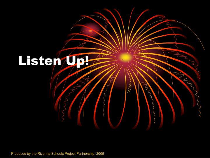 listen up n.