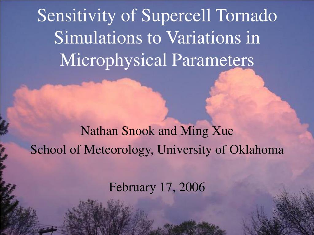 sensitivity of supercell tornado simulations to variations in microphysical parameters l.