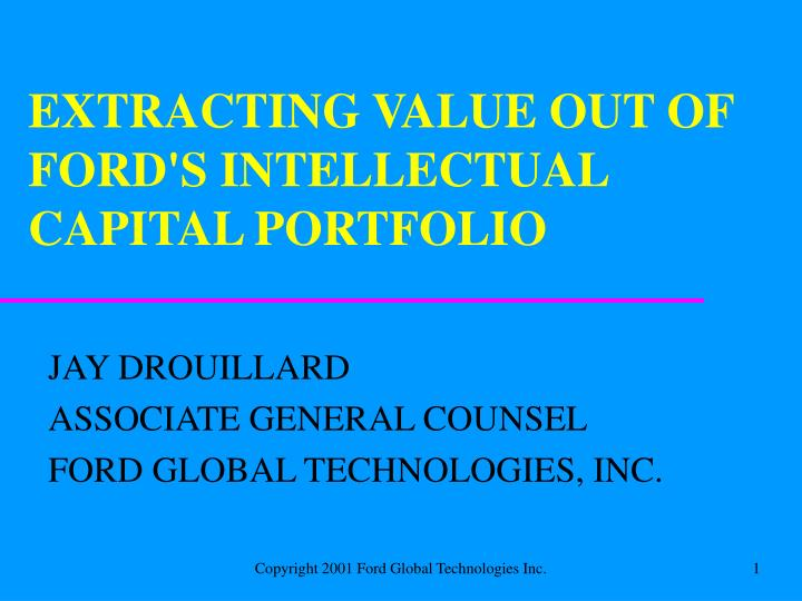 extracting value out of ford s intellectual capital portfolio n.