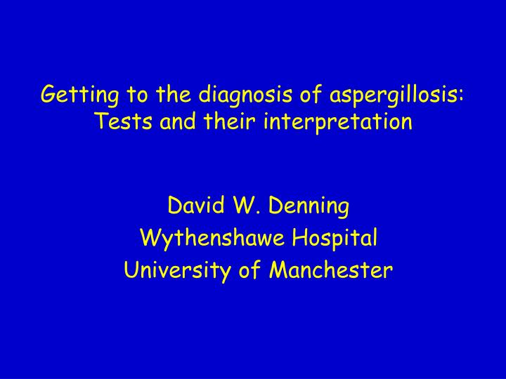 Getting to the diagnosis of aspergillosis tests and their interpretation