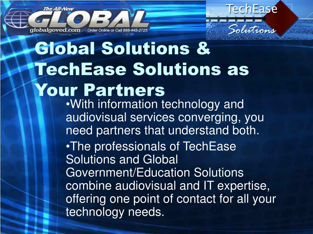 global solutions techease solutions as your partners l.